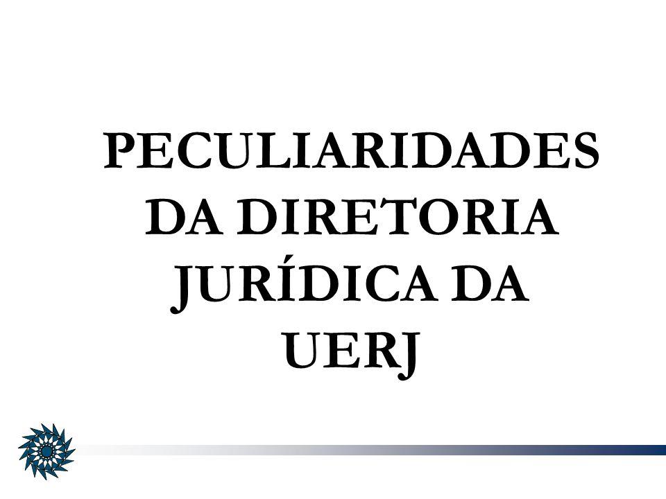 PECULIARIDADES DA DIRETORIA JURÍDICA DA UERJ