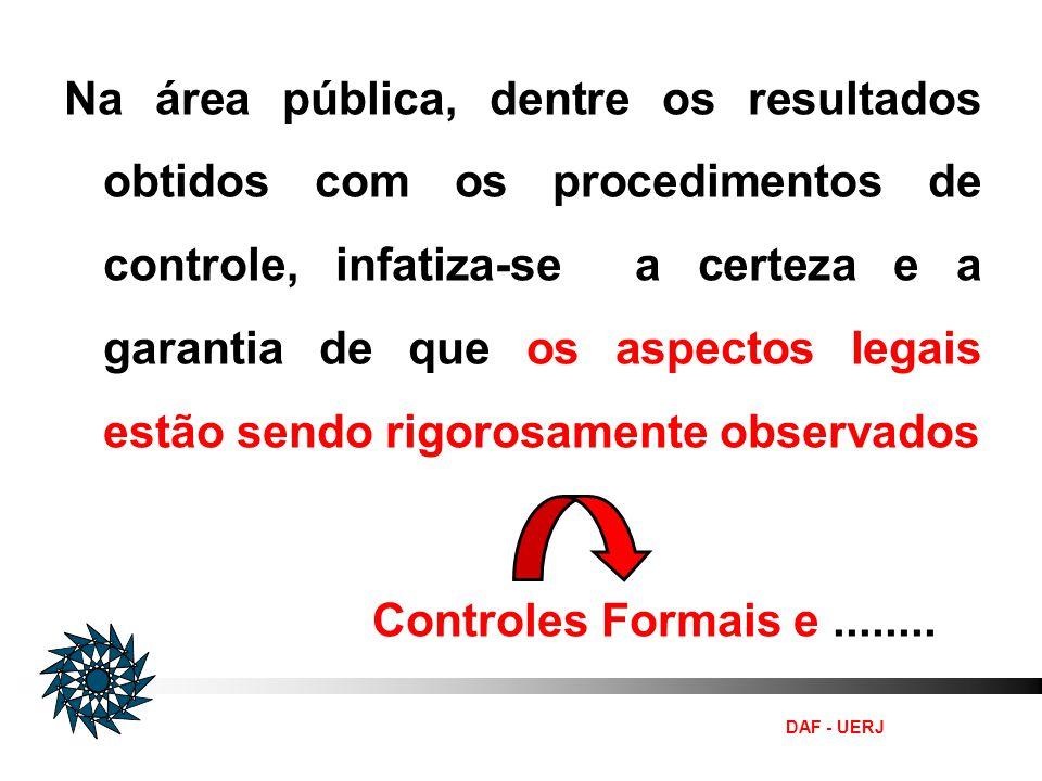 Na área pública, dentre os resultados obtidos com os procedimentos de controle, infatiza-se a certeza e a garantia de que os aspectos legais estão sendo rigorosamente observados