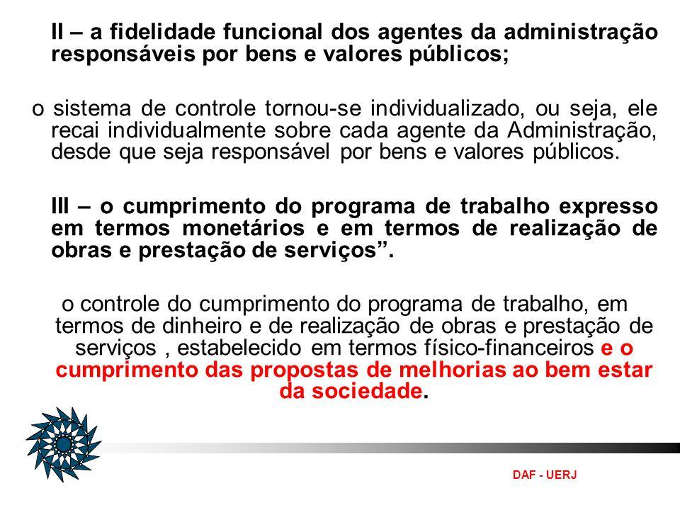 II – a fidelidade funcional dos agentes da administração responsáveis por bens e valores públicos;