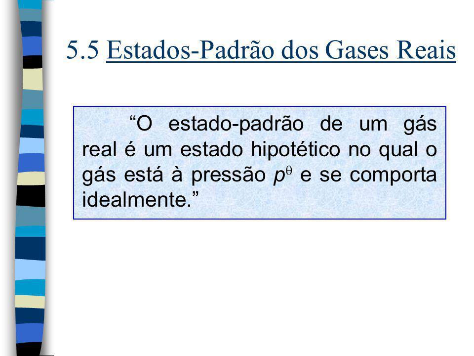 5.5 Estados-Padrão dos Gases Reais