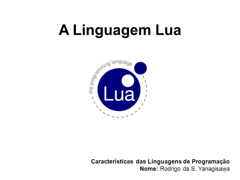 A Linguagem Lua Características das Linguagens de Programação