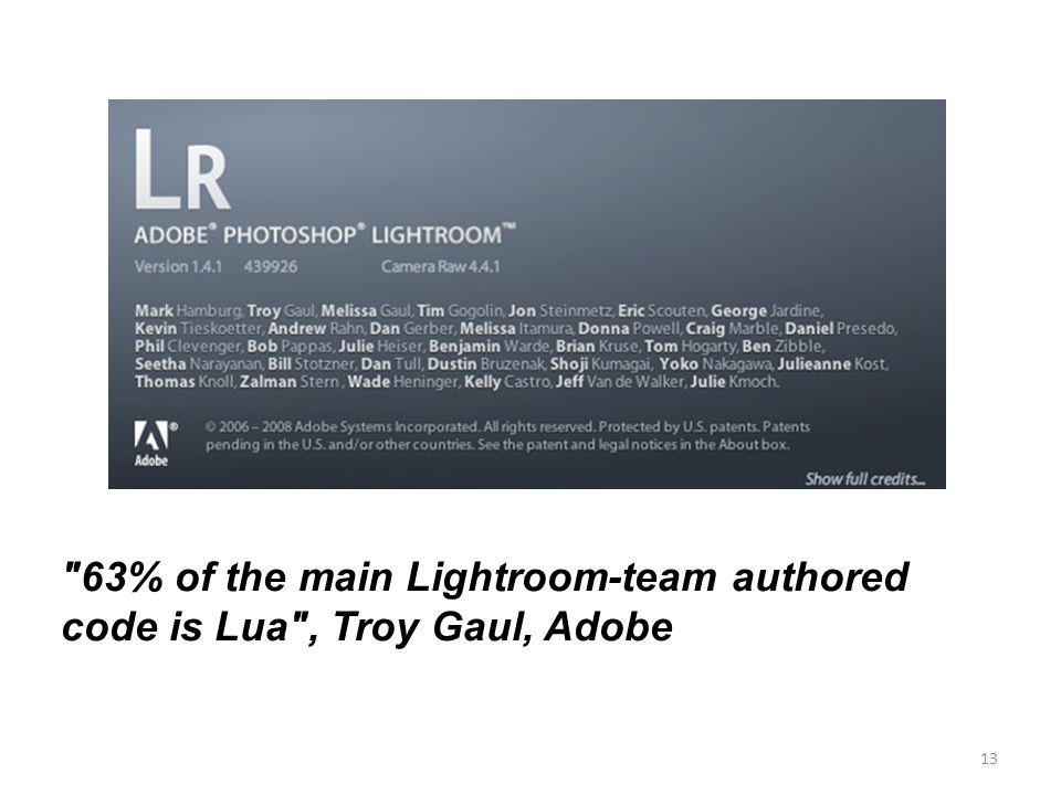 63% of the main Lightroom-team authored code is Lua , Troy Gaul, Adobe