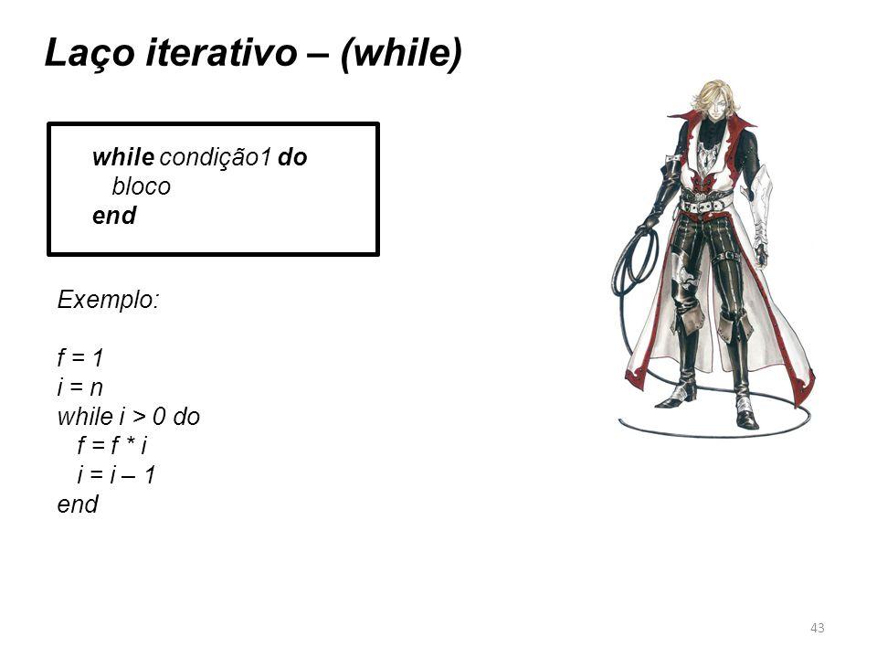 Laço iterativo – (while)