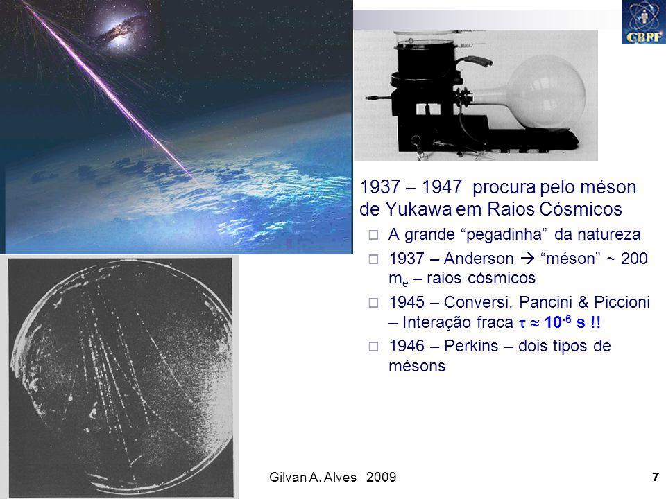 1937 – 1947 procura pelo méson de Yukawa em Raios Cósmicos
