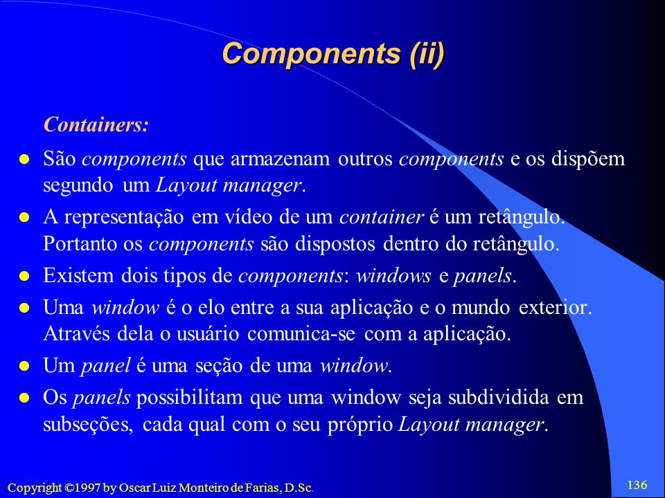 Components (ii) Containers: