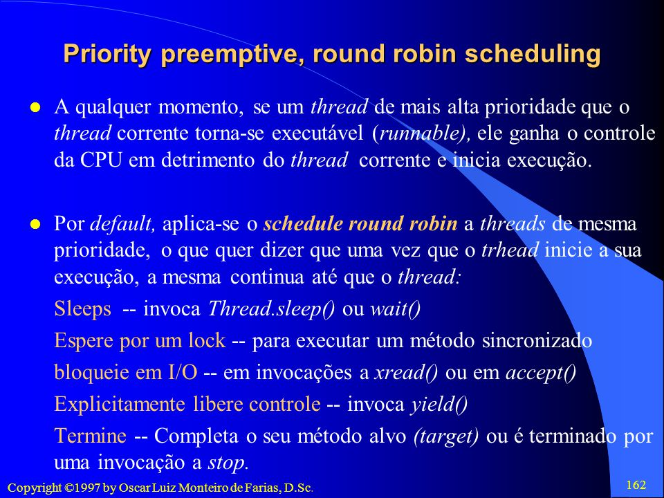 Priority preemptive, round robin scheduling