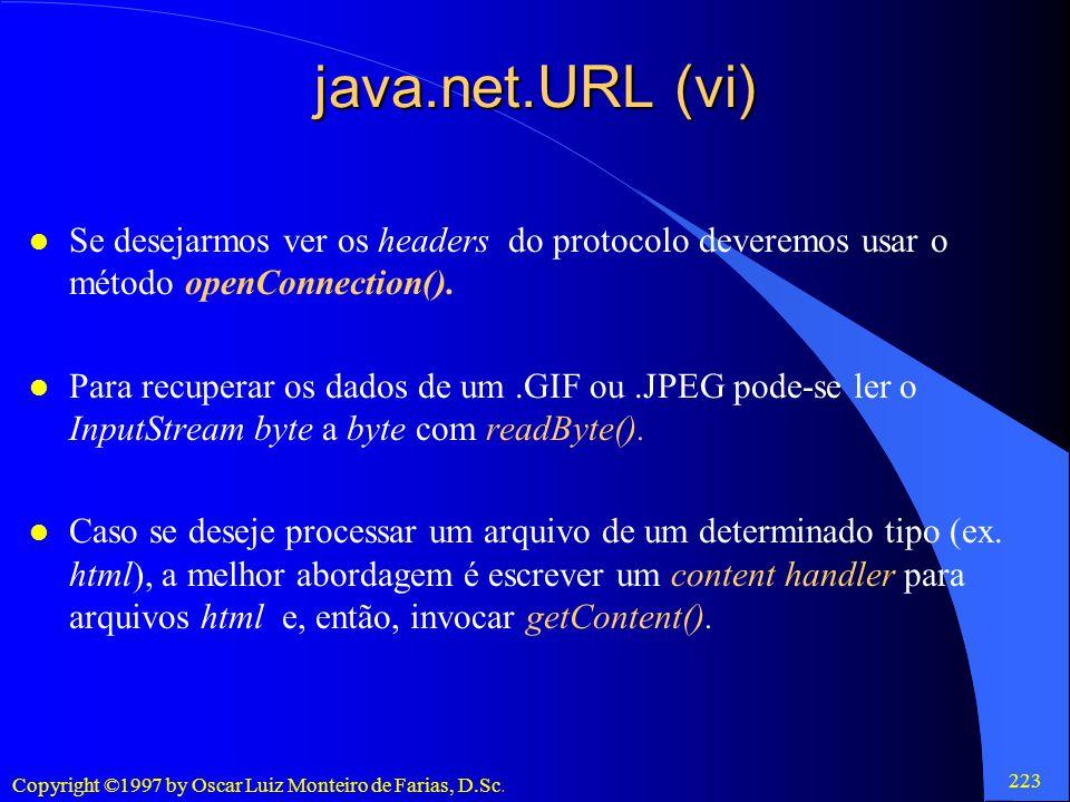 java.net.URL (vi) Se desejarmos ver os headers do protocolo deveremos usar o método openConnection().