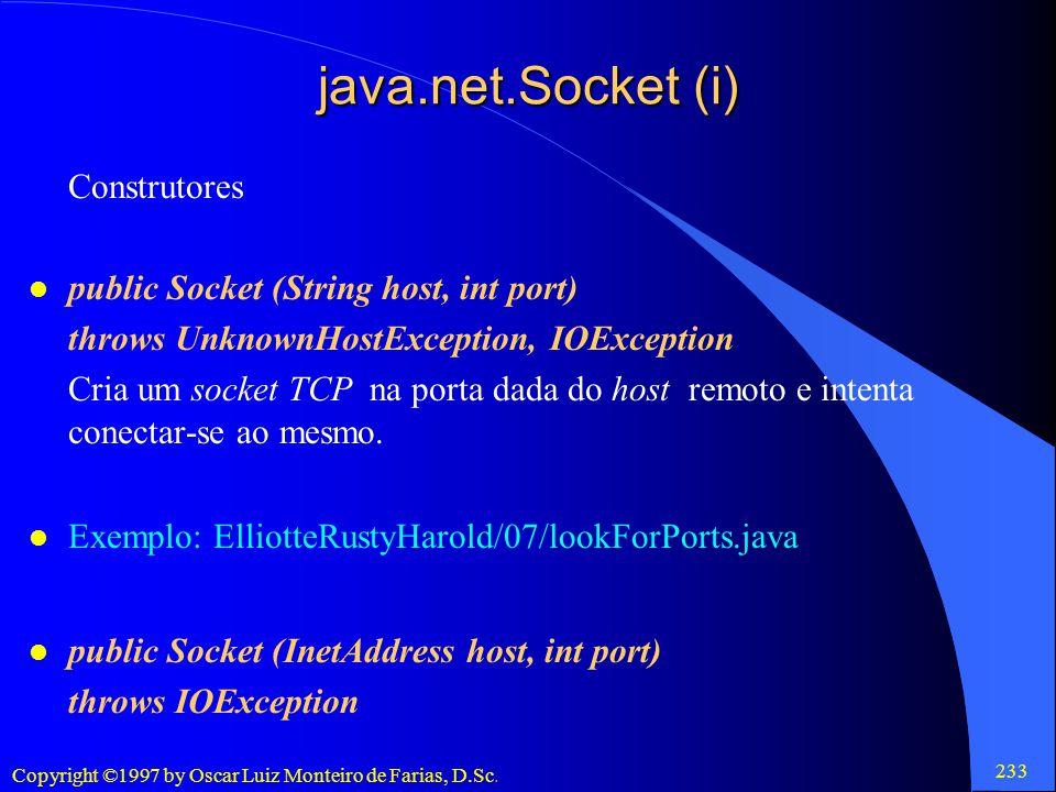 java.net.Socket (i) Construtores public Socket (String host, int port)