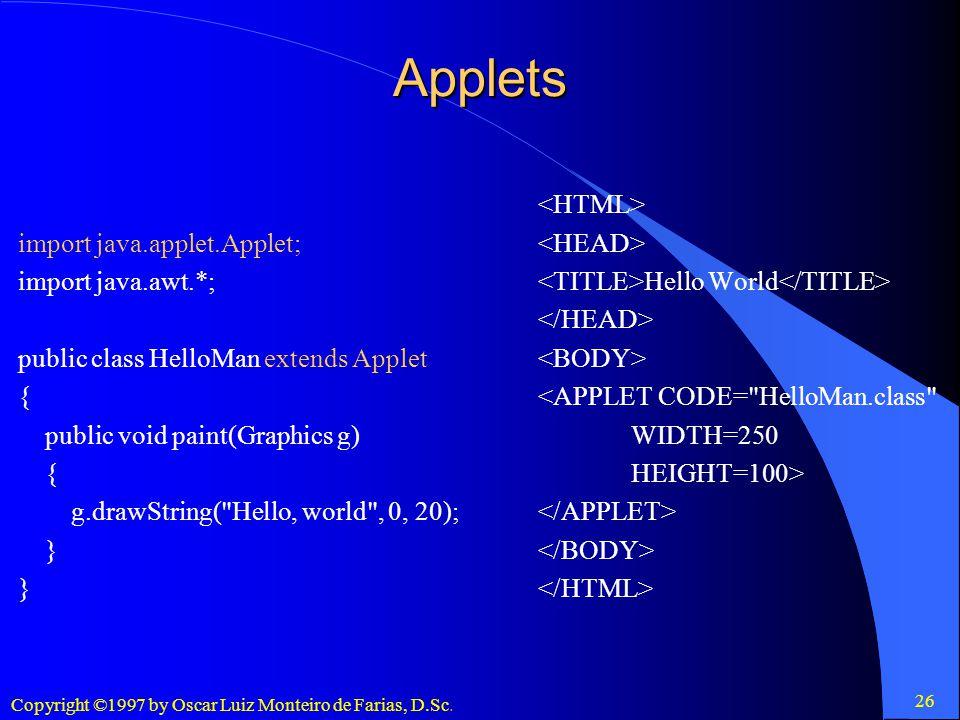 Applets import java.applet.Applet; import java.awt.*;