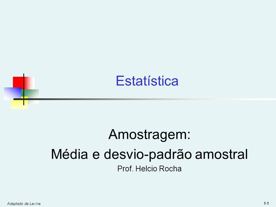 Amostragem: Média e desvio-padrão amostral Prof. Helcio Rocha