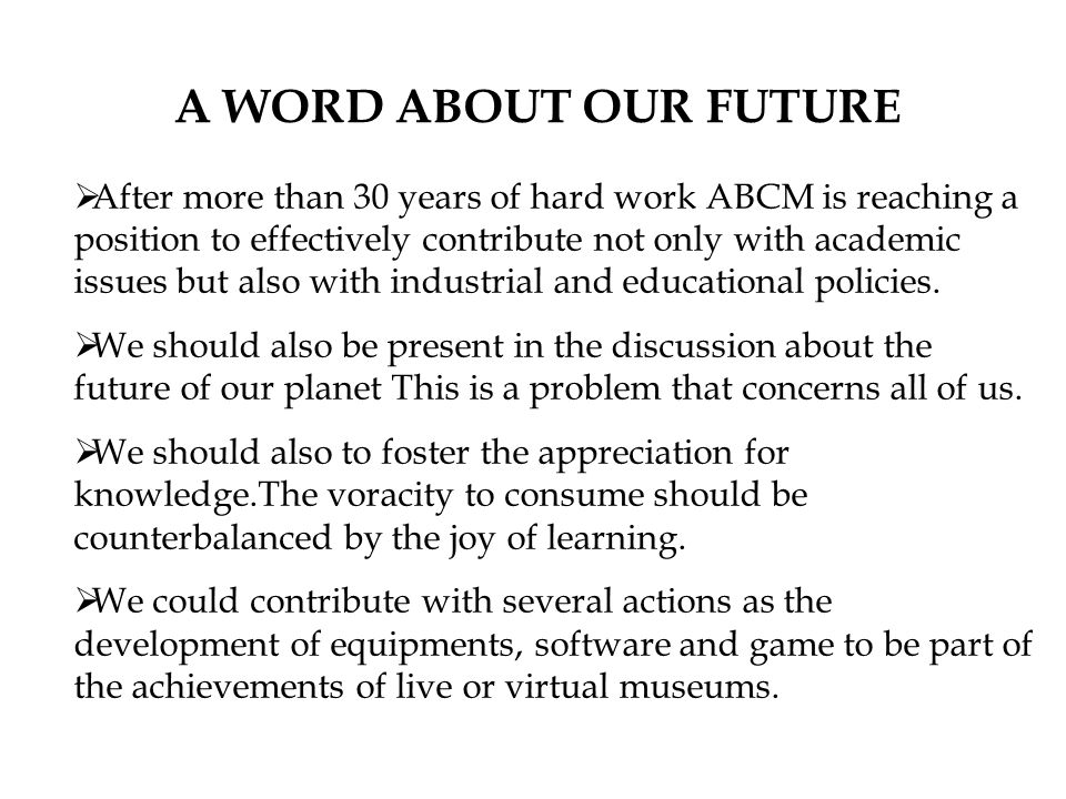 A WORD ABOUT OUR FUTURE