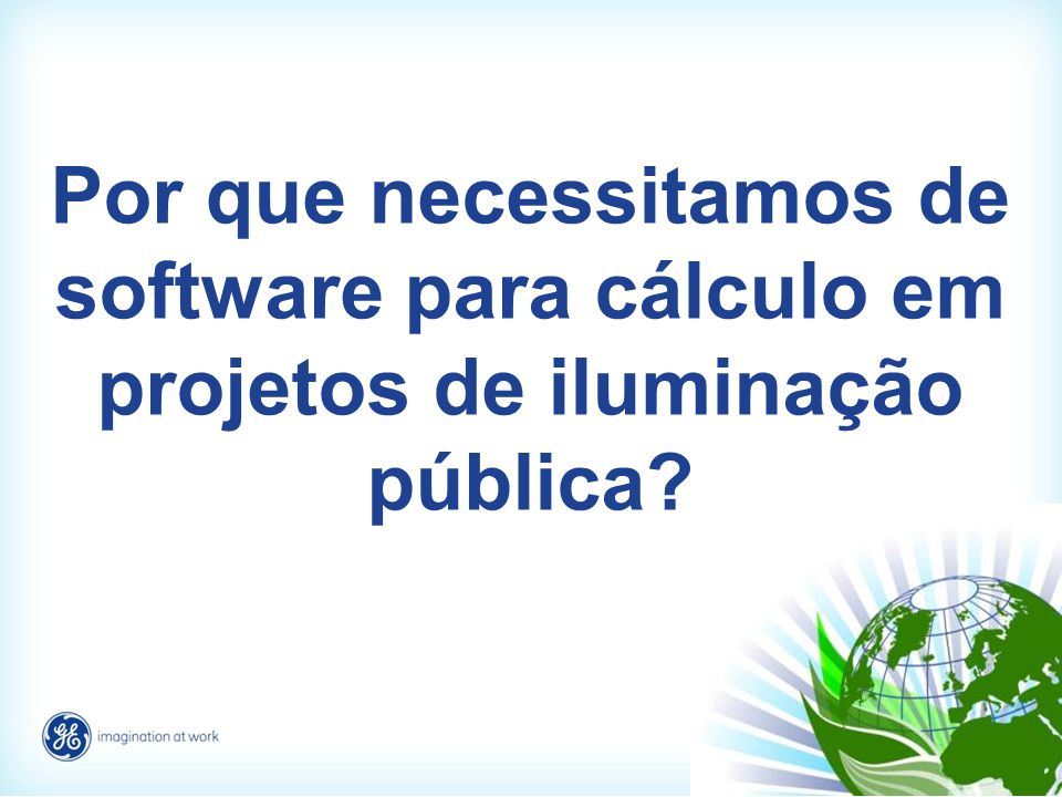 Por que necessitamos de software para cálculo em projetos de iluminação pública
