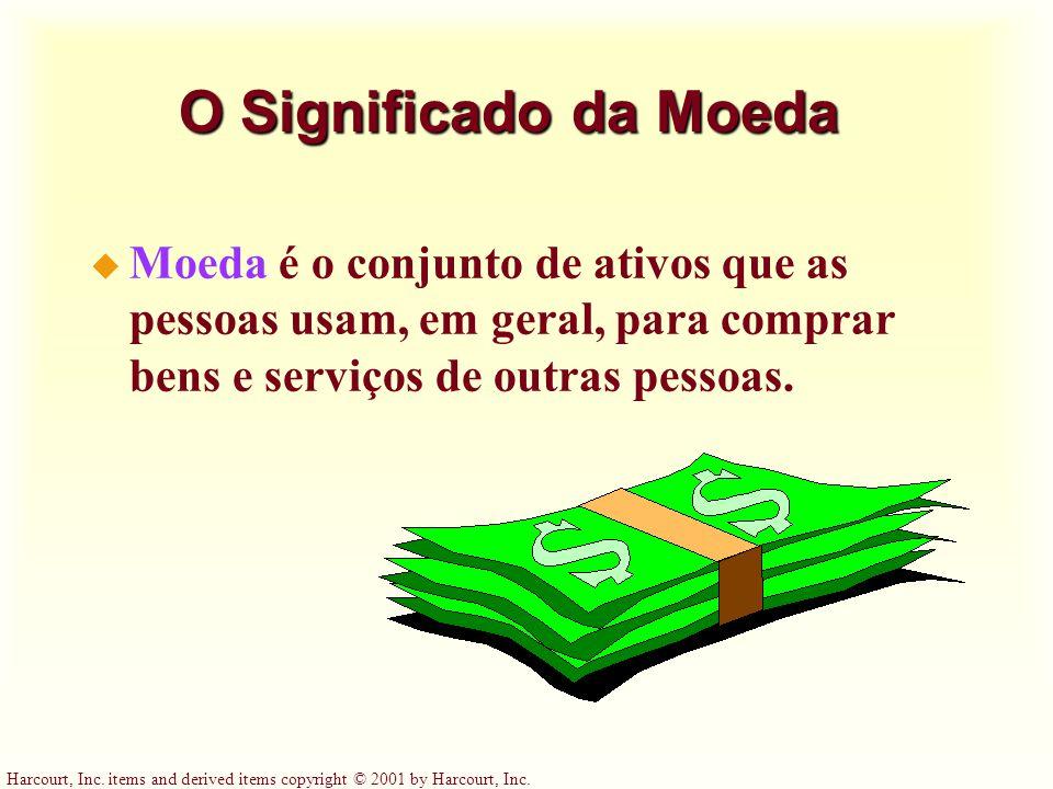 O Significado da Moeda Moeda é o conjunto de ativos que as pessoas usam, em geral, para comprar bens e serviços de outras pessoas.