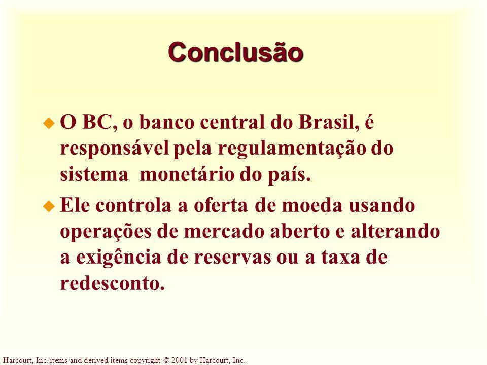 Conclusão O BC, o banco central do Brasil, é responsável pela regulamentação do sistema monetário do país.