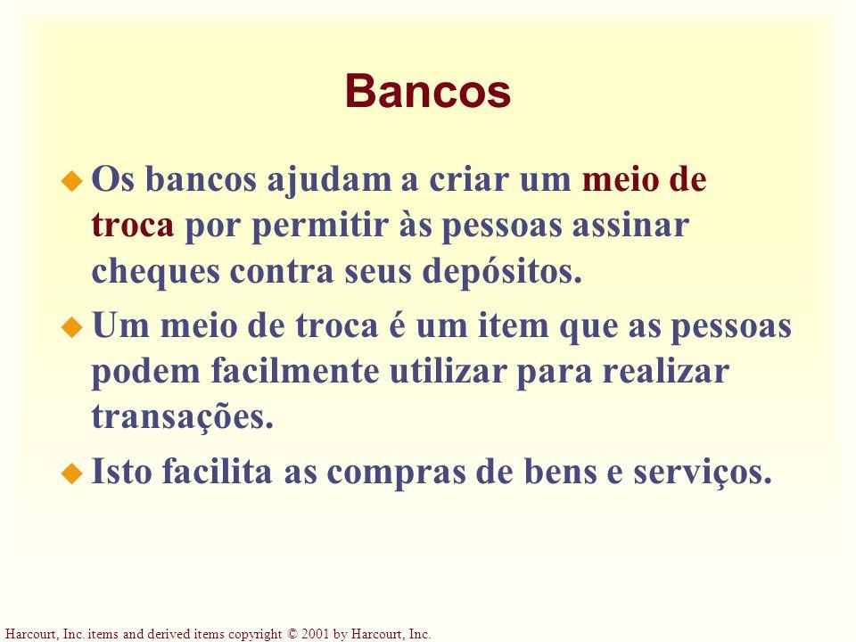 Bancos Os bancos ajudam a criar um meio de troca por permitir às pessoas assinar cheques contra seus depósitos.