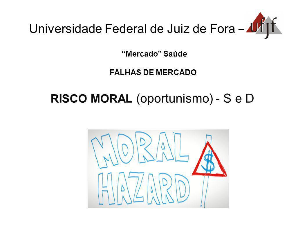 RISCO MORAL (oportunismo) - S e D