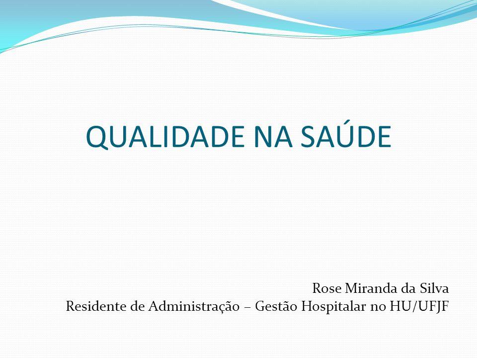 QUALIDADE NA SAÚDE Rose Miranda da Silva
