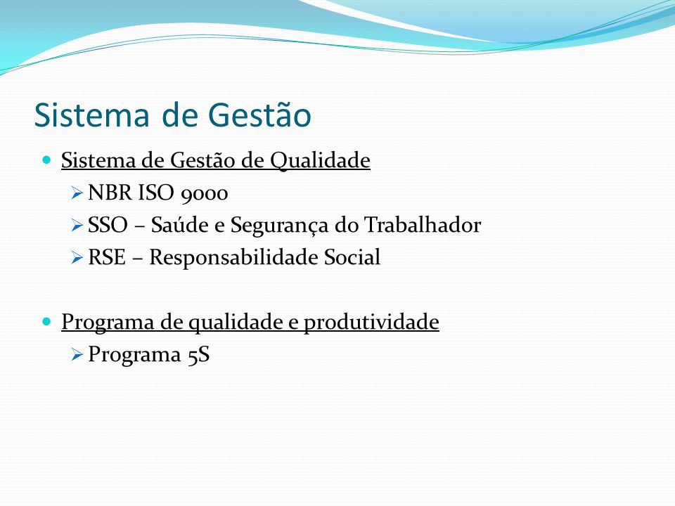 Sistema de Gestão Sistema de Gestão de Qualidade NBR ISO 9000