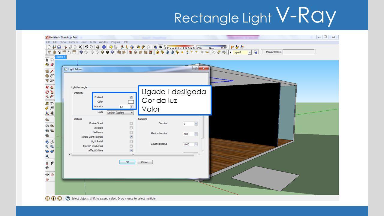 Rectangle Light V-Ray Ligada I desligada Cor da luz Valor