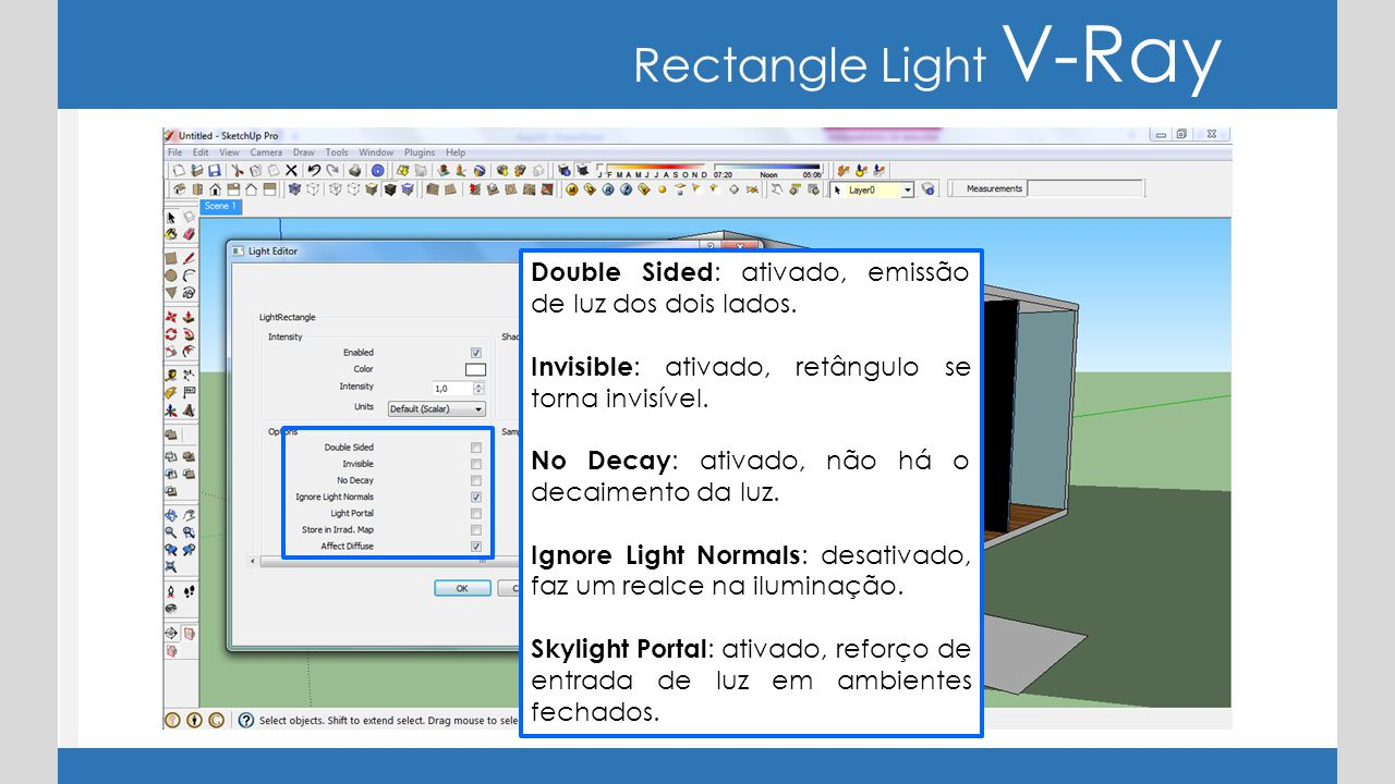 Rectangle Light V-Ray Double Sided: ativado, emissão de luz dos dois lados. Invisible: ativado, retângulo se torna invisível.