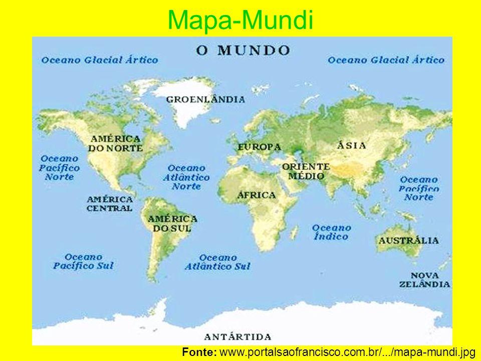 Mapa-Mundi Fonte: www.portalsaofrancisco.com.br/.../mapa-mundi.jpg