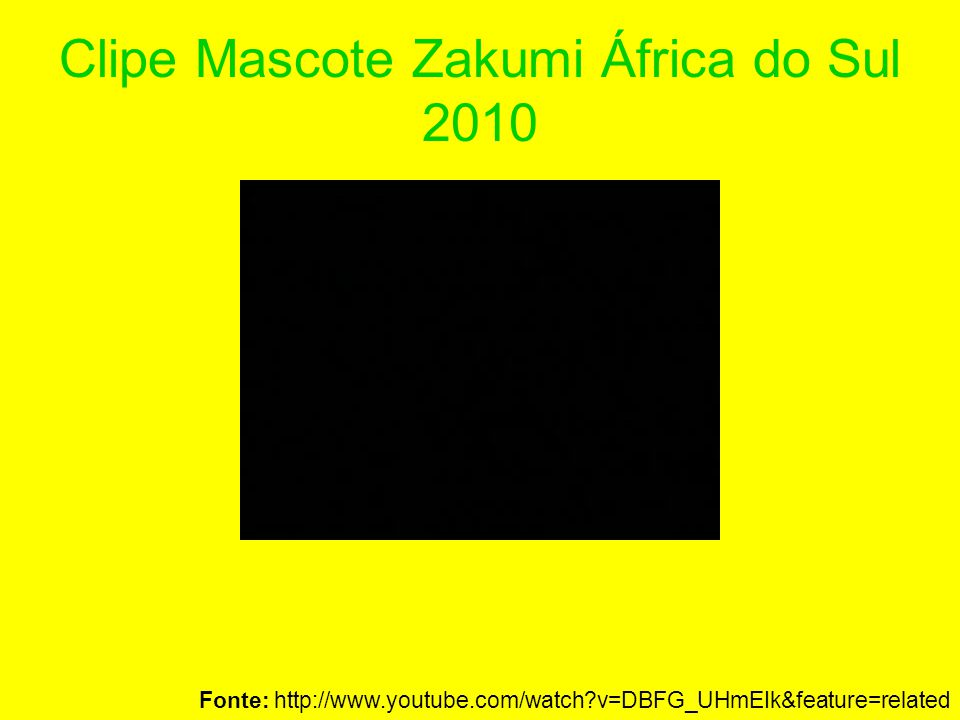 Clipe Mascote Zakumi África do Sul 2010