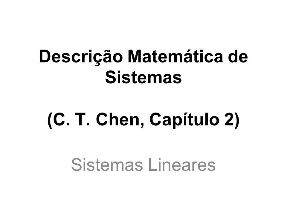 Descrição Matemática de Sistemas (C. T. Chen, Capítulo 2)