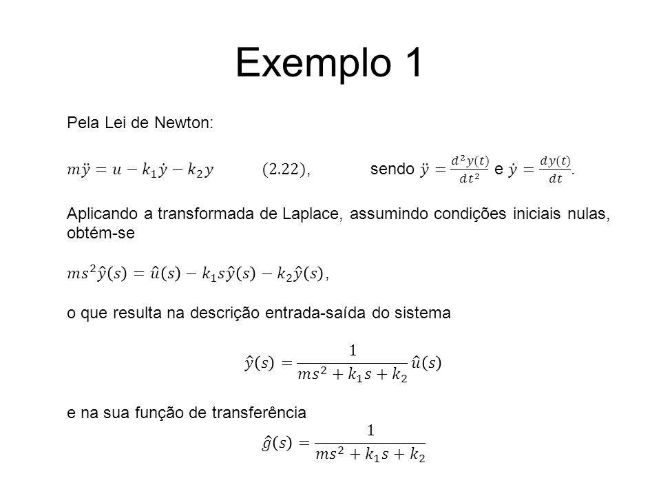 Exemplo 1 Pela Lei de Newton: