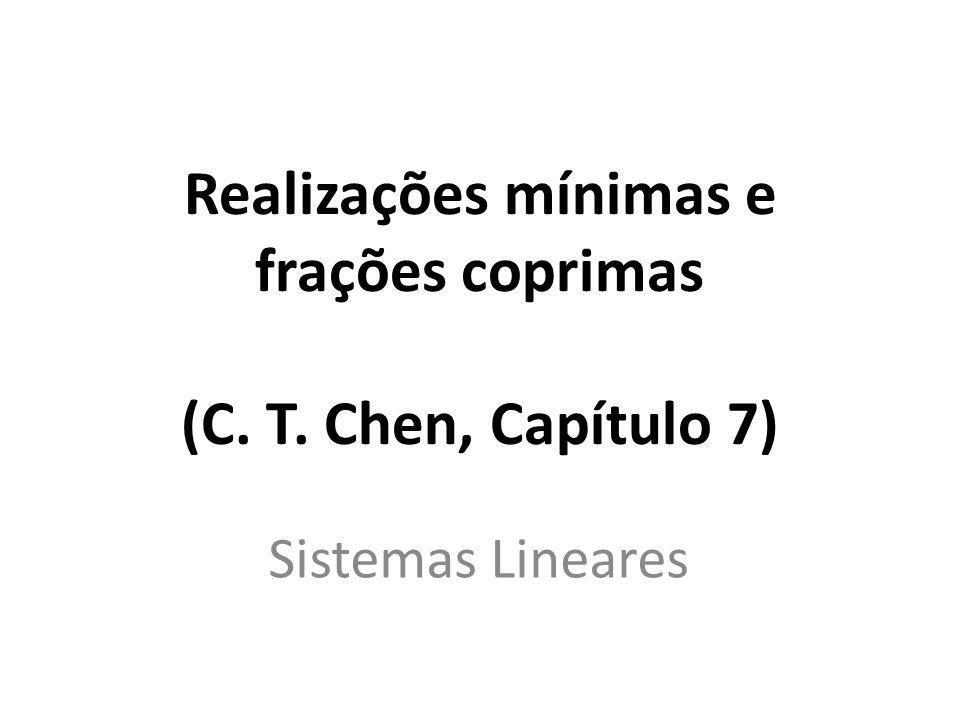 Realizações mínimas e frações coprimas (C. T. Chen, Capítulo 7)