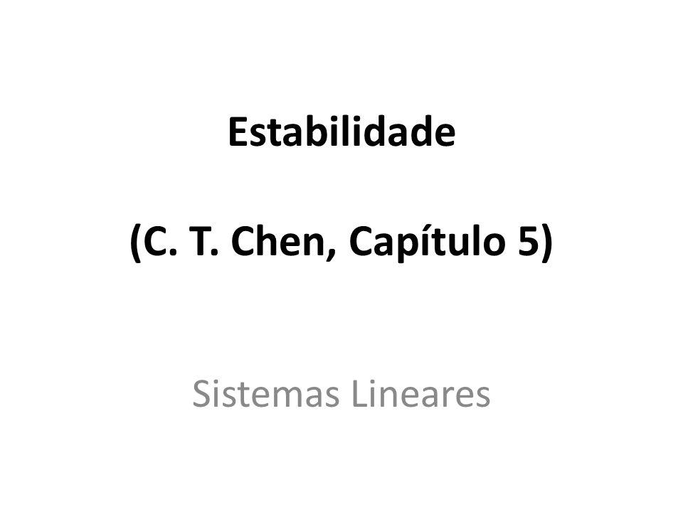 Estabilidade (C. T. Chen, Capítulo 5)