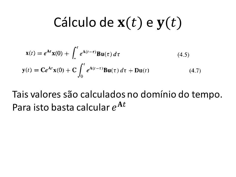 Cálculo de 𝐱(𝑡) e 𝐲(𝑡) Tais valores são calculados no domínio do tempo.