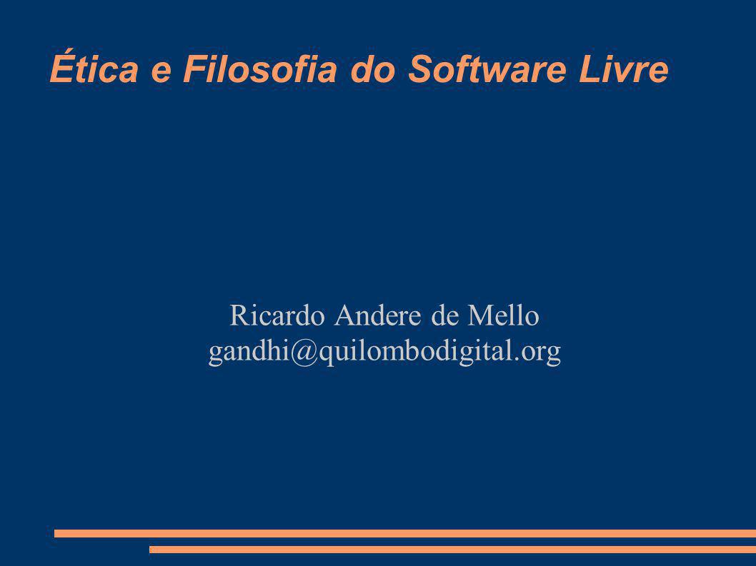 Ética e Filosofia do Software Livre