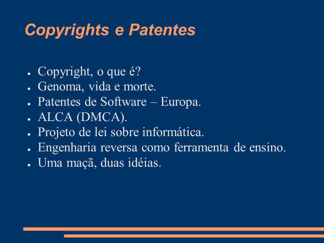 Copyrights e Patentes Copyright, o que é Genoma, vida e morte.