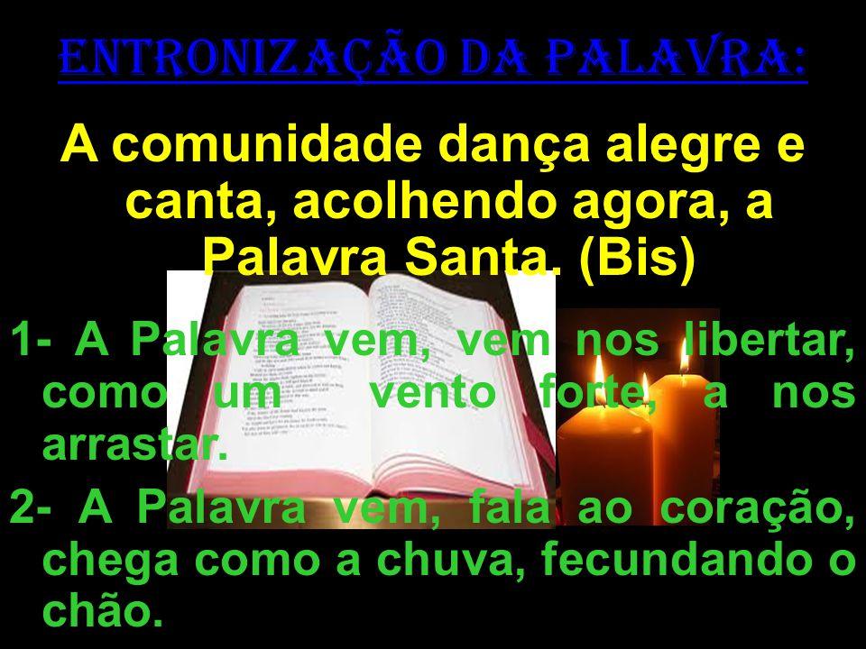 ENTRONIZAÇÃO DA PALAVRA: