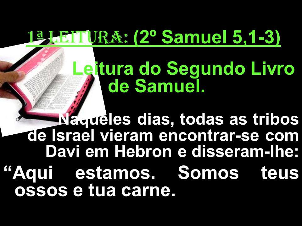 Leitura do Segundo Livro de Samuel.