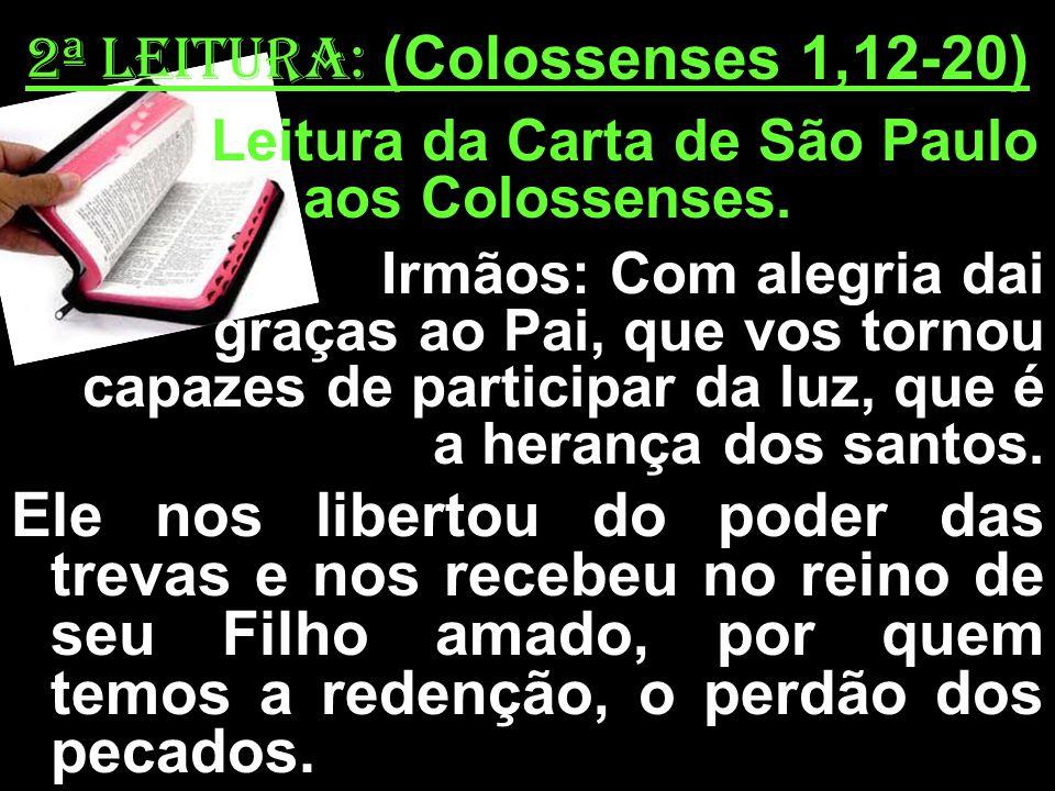 Leitura da Carta de São Paulo aos Colossenses.