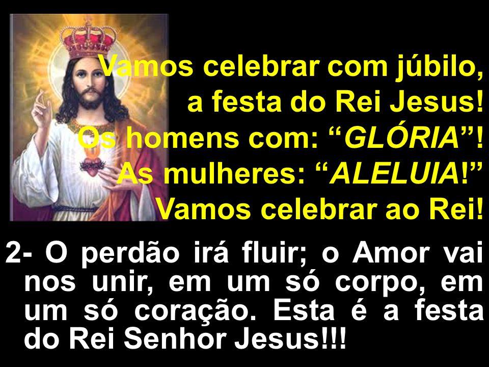 Vamos celebrar com júbilo, a festa do Rei Jesus