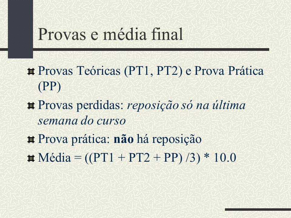 Provas e média final Provas Teóricas (PT1, PT2) e Prova Prática (PP)