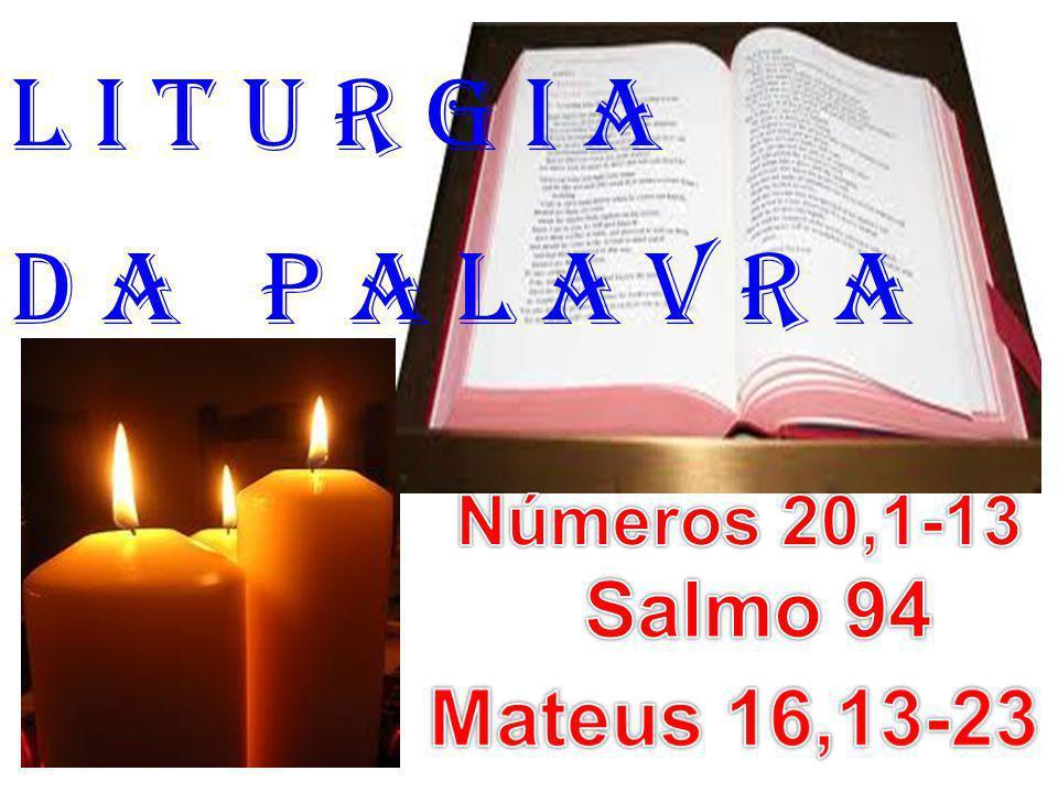 l i t u r g i a D a P a l a v r a Salmo 94 Mateus 16,13-23
