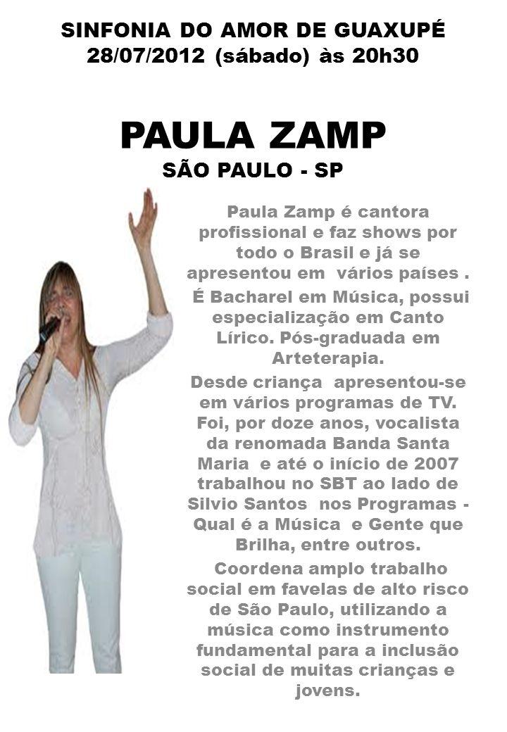 SINFONIA DO AMOR DE GUAXUPÉ 28/07/2012 (sábado) às 20h30 PAULA ZAMP SÃO PAULO - SP