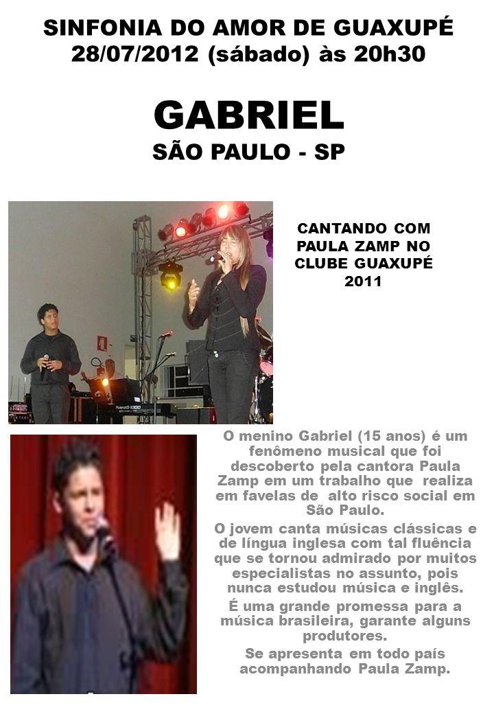 SINFONIA DO AMOR DE GUAXUPÉ 28/07/2012 (sábado) às 20h30 GABRIEL SÃO PAULO - SP
