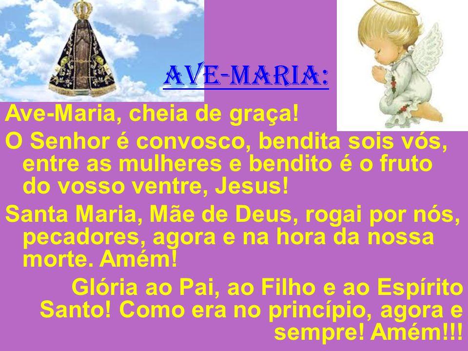 AVE-MARIA: Ave-Maria, cheia de graça!