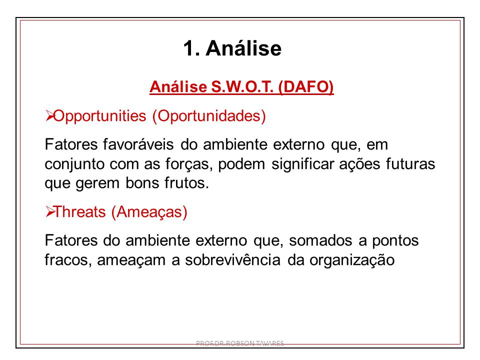 1. Análise Análise S.W.O.T. (DAFO) Opportunities (Oportunidades)