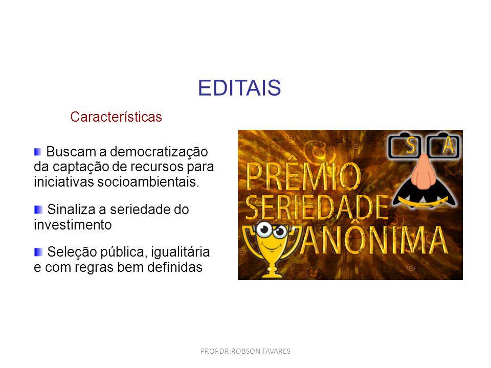 EDITAIS Características Sinaliza a seriedade do investimento