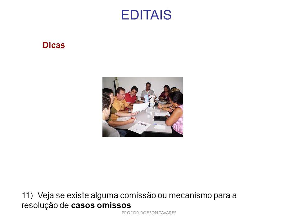 EDITAIS Dicas. 11) Veja se existe alguma comissão ou mecanismo para a resolução de casos omissos.