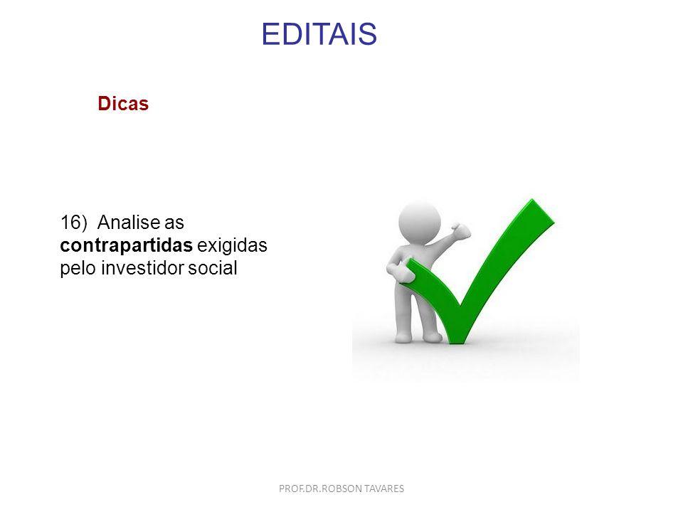 EDITAIS Dicas. 16) Analise as contrapartidas exigidas pelo investidor social. PROF.DR.ROBSON TAVARES.