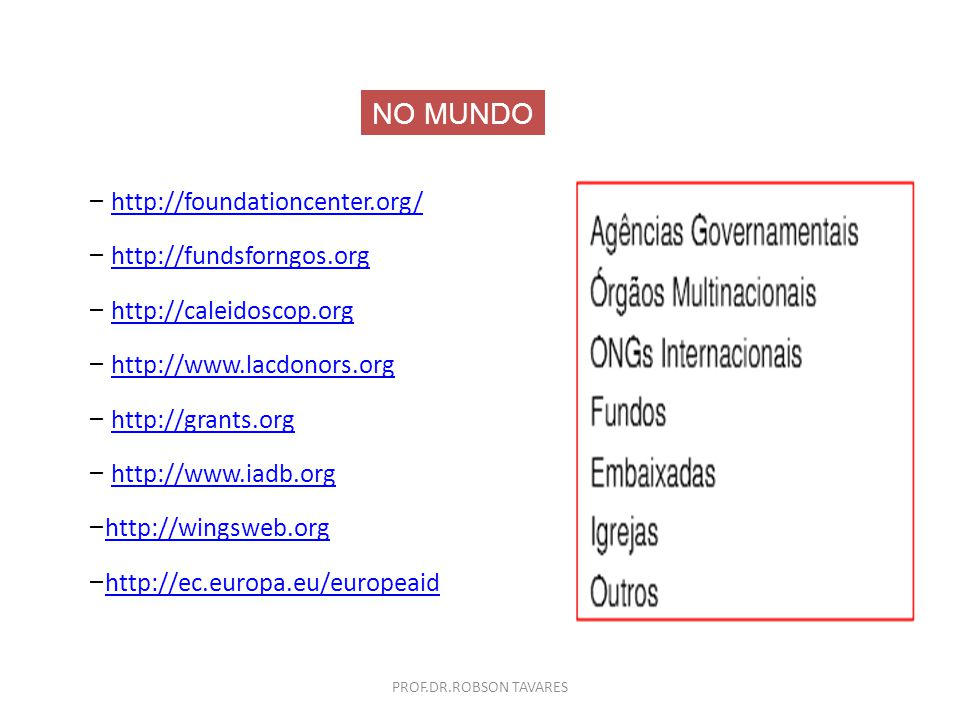 NO MUNDO http://foundationcenter.org/ http://fundsforngos.org