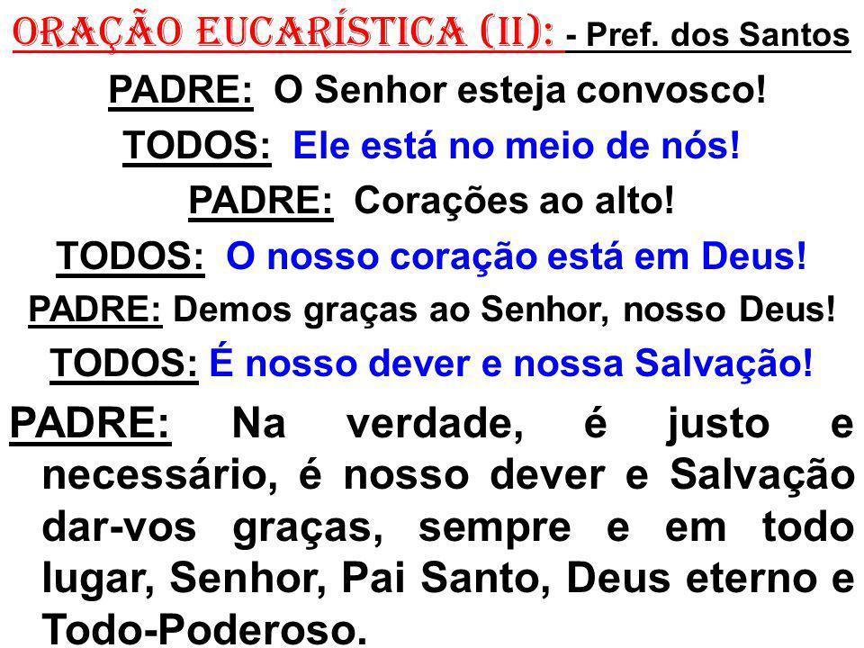 ORAÇÃO EUCARÍSTICA (II): - Pref. dos Santos
