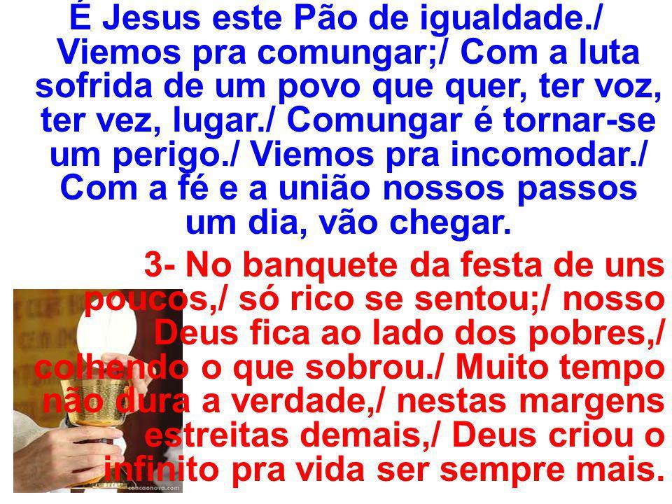É Jesus este Pão de igualdade