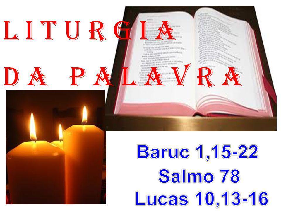 l i t u r g i a D a P a l a v r a Baruc 1,15-22 Salmo 78